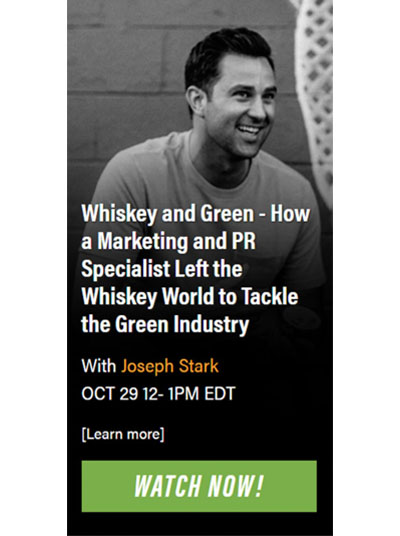 """Whiskey and Green """"How A Marketing and PR Specialist Left the Whiskey World to Tackle the Green Industry"""""""